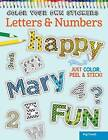 Color Your Own Stickers Letters & Numbers: Just Color, Peel & Stick: Book 8 by Peg Couch (Paperback, 2015)