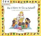 Starting School: Do I Have to Go to School? by Pat Thomas (Paperback, 2008)