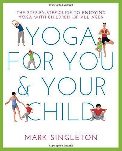 Yoga pour Vous et Votre Enfant: The Étape par Guide Enjoying avec Childr
