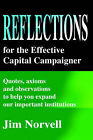 Reflections for the Effective Capital Campaigner: Quotes, Axioms and Observations to Help You Expand Our Important Institutions by Jim Norvell (Paperback / softback, 2001)