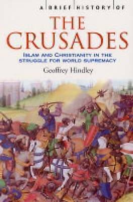 1 of 1 - A Brief History of the Crusades: Islam and Christianity Struggle for Supremacy