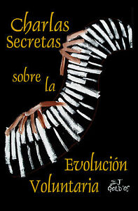 """EJ Gold """"Charlas Secretas Sobre la Evolución Voluntaria"""" -en ESPAÑOL- E.J. Gold"""
