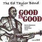 Good Is Good * by Ed Taylor (CD, Jul-2004, Chinock Wind Records)