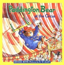 Paddington: Paddington Bear at the Circus by Michael Bond (2000, Hardcover)