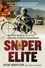 Sniper Elite : The World of a Top Special Forces Marksman by Rob Maylor and Robert Macklin (2012, Paperback)