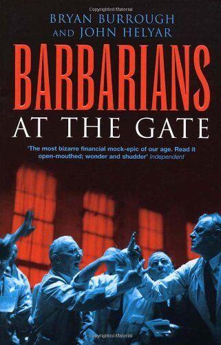 Barbarians At The Gate,Bryan Burrough, John Helyar