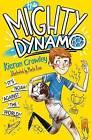 The Mighty Dynamo by Kieran Crowley (Paperback, 2016)