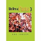 We Are a Family 3 by Bob Traley (Hardback, 2011)