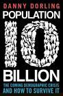 Population 10 Billion von Danny Dorling (2013, Taschenbuch)