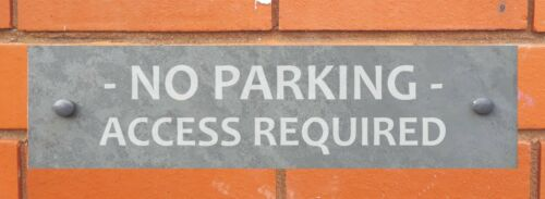 No Parking Access Required Slate Gate Sign Plaque