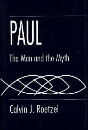 Paul: The Man and the Myth (Studies on Personalities of the New Testament)