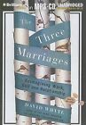 The Three Marriages: Reimagining Work, Self and Relationship by Dr David Whyte (CD-Audio, 2009)