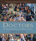 Doctors: The Illustrated History of Medical Pioneers by Sherwin B. Nuland (Hardback, 2008)