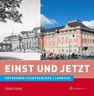 Einst und Jetzt - Potdamer Stadtschloss/Landtag von Michael Hoffmann und Hans-Rüdiger Karutz (2014, Taschenbuch)