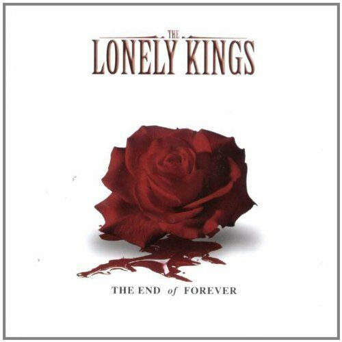 The Lonely Kings End of forever (2005) [CD]