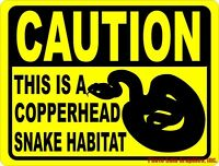 Caution This Is Copperhead Snake Habitat Sign. Size Options. Snakes Copperheads