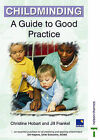 Childminding: A Guide to Good Practice by Jill Frankel, Christine Hobart (Paperback, 1999)