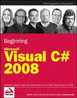 Beginning Microsoft Visual C# 2008 by Eric White, Jacob Hammer Pedersen, Morgan Skinner, Christian Nagel, Jon D. Reid, Karli Watson (Paperback, 2008)
