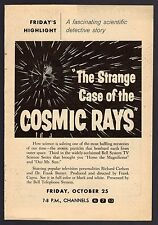 1957 TV AD'S~STRANGE CASE OF THE COSMIC RAYS~DR FRANK BAXTER~SCIENCE SERIES