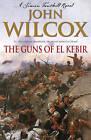 The Guns of El Kebir by John Wilcox (Hardback, 2007)