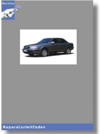 6-Zyl 2V 2,8l Einspritzmotor Mechanik Reparaturleitfaden 90-97 Audi 100 C4 4A
