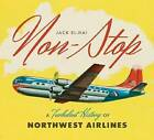 Non-Stop: A Turbulent History of Northwest Airlines by Jack El-Hai (Hardback, 2013)