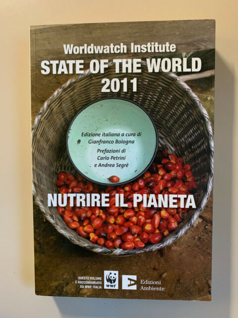 State of the world 2011 Nutrire il Pianeta Worldwatch Institute Ed. Ambiente 11