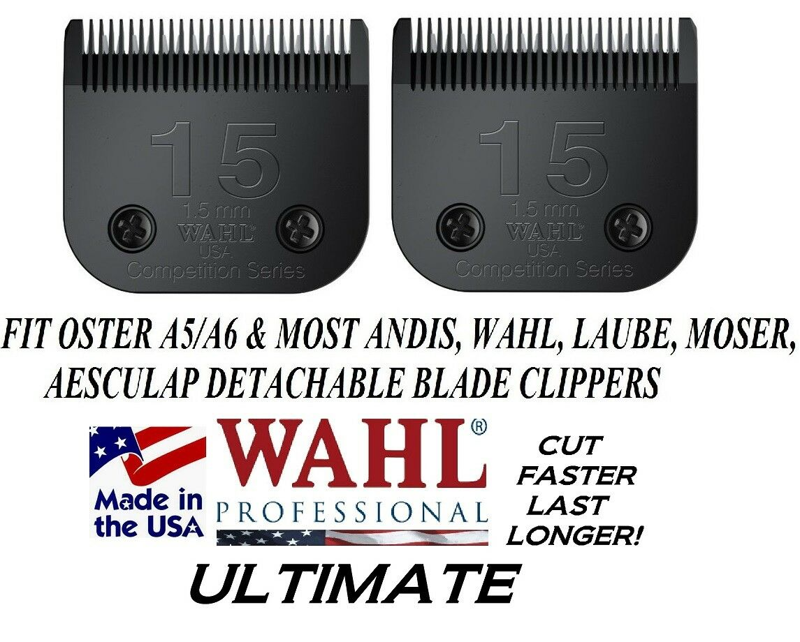 2-WAHL ULTIMATE COMPETITION 15 BLADEPet Grooming Fit Most Oster,Andis Clippers