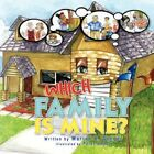 Which Family Is Mine? by Marion R Genger 9781436377201 Paperback 2008