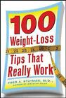 100 Weight-Loss Tips That Really Work by Fred A Stutman (Paperback, 2006)