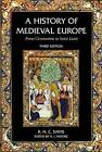 A History of Medieval Europe: From Constantine to Saint Louis by R. H. C. Davis (Paperback, 2005)