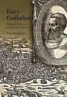 Fairy Godfather: Straparola, Venice, and the Europea Fairy Tale Tradition by Ruth B. Bottigheimer (Hardback, 2002)