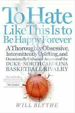To Hate Like This Is to Be Happy Forever: Duke-Carolina Rivalry by Will Blythe