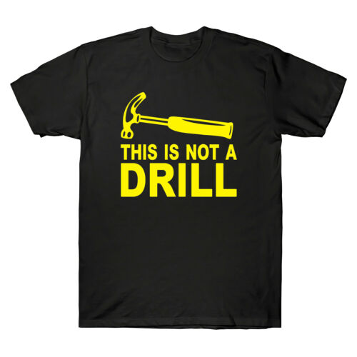 This is Not A Drill Adult Humor Tee Men/'s Funny Cotton Short Sleeve T-Shirt