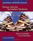 Theme-Sets for Secondary Students : How to Scaffold Core Literature by Marcia Carter, Anita Hernandez and Jeannine Richison (2006, Paperback)