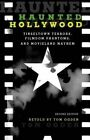 Haunted Hollywood: Tinseltown Terrors, Filmdom Phantoms, and Movieland Mayhem by Tom Ogden (Paperback, 2015)