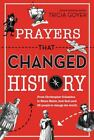 Prayers That Changed History : From Christopher Columbus to Helen Keller, How God Used 25 People to Change the World by Tricia Goyer (2015, Paperback)