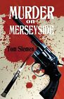 Murder on Merseyside by Tom Slemen (Paperback / softback, 2013)