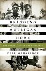 Bringing Mulligan Home: The Other Side of the Good War by Dale Maharidge (Paperback, 2014)