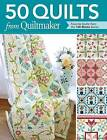 50 Quilts from Quiltmaker: Favorite Quilts from the 100 Blocks Series by Quiltmaker Magazine, June Dudley (Paperback, 2014)