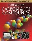 Carbon and Its Compounds by Pegasus (Hardback, 2011)