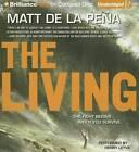 The Living by Matt De La Pena (CD-Audio, 2015)