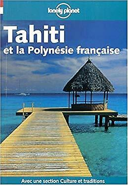Tahiti et la Polynesie Francaise by Guide Lonely Planet