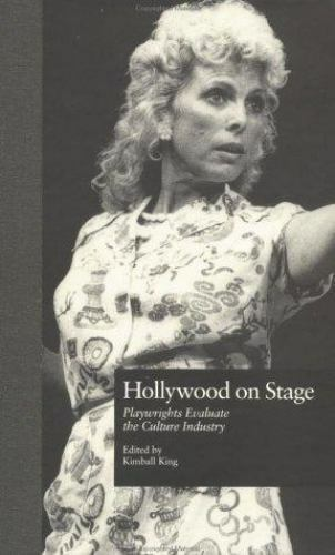 Studies in Modern Drama: Hollywood on Stage : Playwrights Evaluate the...