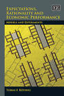 Expectations, Rationality and Economic Performance: Models and Experiments by Tobias F. Rotheli (Hardback, 2007)