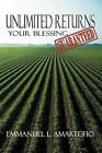 Unlimited Returns: Your Blessing Guaranteed by Emmanuel L. Amarteifio (Paperback, 2012)