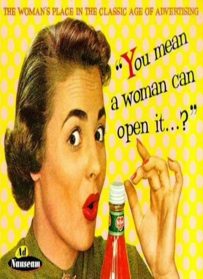 You Mean a Woman Can Open it?: The Woman's Place in the Classic Age of Advertis
