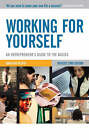 Working for Yourself: An Entrepreneur's Guide to the Basics by Jonathan Reuvid (Paperback, 2006)