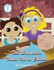 The Babysitter Takes Us to Church by Carly Marshall (Paperback / softback, 2012)