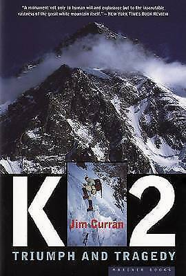 K2: Triumph and Tragedy by Curran, Jim